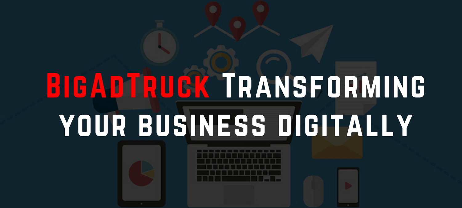 BigAdTruck transforming your business digitally